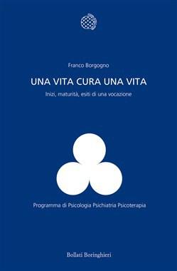 """Commento di G. D'Agostino a """"Una vita cura una vita. Inizi, maturità, esiti di una vocazione"""" di F. Borgogno"""